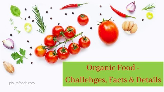 Organic Food - Challehges, Facts & Details