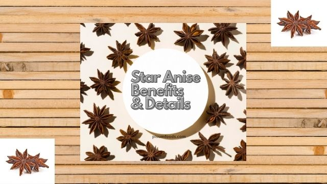 Star Anise - Benefits & Details